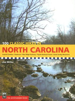 100 Classic Hikes in North Carolina By Miller, Joe